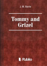 Tommy and Grizel - Ekönyv - J. M. Barrie