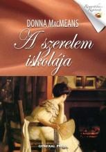 A SZERELEM ISKOLÁJA - ROMANTIKUS REGÉNYEK - - Ekönyv - MACMEANS, DONNA