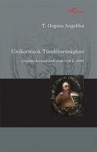 UNIKORNISOK TÜNDÉRORSZÁGBAN - A RUSZKAI KORNISOK ERDÉLYBEN (1546 K.-1648) - Ekönyv - T. ORGONA ANGELIKA