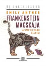 FRANKENSTEIN MACSKÁJA - A SZÉP ÚJ VILÁG ÁLLATAI - Ekönyv - EMILY ANTHES
