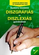 GYAKORLÓ FELADATOK DISZGRÁFIÁS ÉS DISZLEXIÁS GYEREKEKNEK 4. OSZTÁLY - Ekönyv - GERGÉNYINÉ NÉMETH ERIKA - DR. SZAMOSINÉ