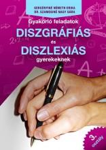 GYAKORLÓ FELADATOK DISZGRÁFIÁS ÉS DISZLEXIÁS GYEREKEKNEK 3. OSZTÁLY - Ekönyv - GERGÉNYINÉ NÉMETH ERIKA - DR. SZAMOSINÉ