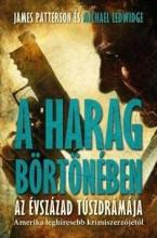 A HARAG BÖRTÖNÉBEN - Ekönyv - PATTERSON, JAMES - LEDWIDGE, MICHAEL