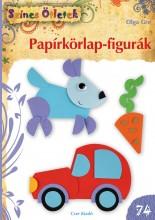 PAPÍRKÖRLAP-FIGURÁK - SZÍNES ÖTLETEK 74. - Ekönyv - GRE, OLGA