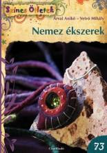 NEMEZ ÉKSZEREK - SZÍNES ÖTLETEK 73. - Ekönyv - ÁRVAI ANIKÓ, VETRÓ MIHÁLY