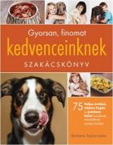 GYORSAN, FINOMAT KEDVENCEINKNEK - SZAKÁCSKÖNYV - Ekönyv - TAYLOR-LAINO, BARBARA