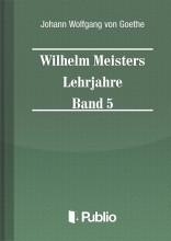 Wilhelm Meisters Lehrjahre  Band 5 - Ekönyv - Johann Wolfgang von Goethe