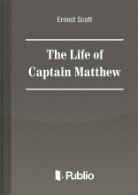 The Life of Captain Matthew  - Ekönyv - Ernest Scott
