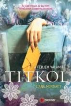 A FÉRJEM VALAMIT TITKOL - Ekönyv - MORIARTY, LIANE