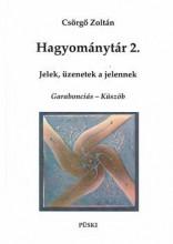 HAGYOMÁNYTÁR 2. - JELEK, ÜZENETEK A JELENNEK - Ekönyv - CSÖRGŐ ZOLTÁN