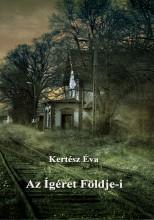 Az Ígéret Földje-i - Ekönyv - Kertész Éva
