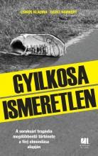GYILKOSA ISMERETLEN - Ekönyv - CSIKÓS KLAUDIA - GEDEI NORBERT