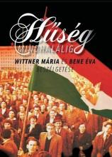 HŰSÉG MINDHALÁLIG - BESZÉLGETÉS WITTNER MÁRIÁVAL - Ekönyv - BENE ÉVA