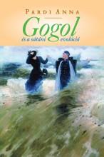 GOGOL ÉS A SÁTÁNI EVOLÚCIÓ - Ekönyv - PARDI ANNA