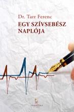 Egy szívsebész naplója - Ekönyv - Dr. Tarr Ferenc