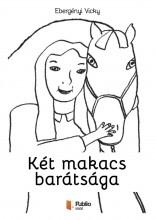 Két makacs barátsága - Ebook - Ebergényi Vicky