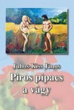 PIROS PIPACS A VÁGY - Ekönyv - JUHOS-KISS JÁNOS