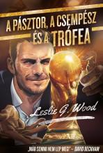 A pásztor, a csempész és a trófea - Ebook - Leslie G. Wood
