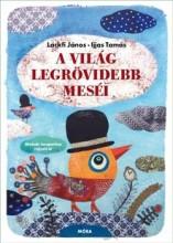 A VILÁG LEGRÖVIDEBB MESÉI - Ekönyv - IJJAS TAMÁS- LACKFI JÁNOS