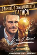 O pastor, o contrabandista, e a  taça - Ebook - Leslie G. Wood