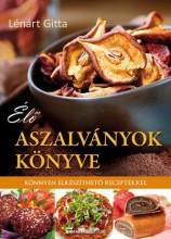 ÉLŐ ASZALVÁNYOK KÖNYVE - Ekönyv - LÉNÁRT GITTA