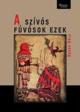 A SZÍVÓS FÚVÓSOK EZEK - Ekönyv - BODOR BÉLA