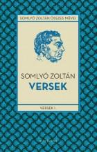 VERSEK 1. - A KÖTETEK 1902-1937 - Ebook - SOMLYÓ ZOLTÁN