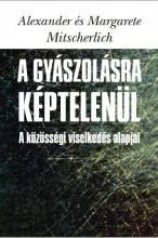 A GYÁSZOLÁSRA KÉPTELENÜL - Ekönyv - ALEXANDER ÉS MARGARETE MITSCHERLICH
