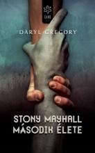 STONY MAYHALL MÁSODIK ÉLETE - Ekönyv - GREGORY, DARYL