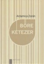 BŐRE KÉTEZER - Ekönyv - ARDAMICA ZORÁN