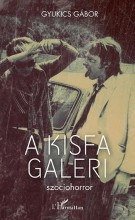 A KISFA GALERI - SZOCIOHORROR - Ebook - GYUKICS GÁBOR