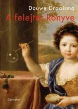 A FELEJTÉS KÖNYVE - Ekönyv - DRAAISMA, DOUWE