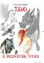 TAIKI A BEAVATÁS TITKA - Ekönyv - SCYTA PAP MIKLÓS