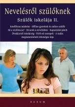 NEVELÉSRŐL SZÜLŐKNEK - SZÜLŐK ISKOLÁJA II. - Ekönyv - SAXUM KIADÓ