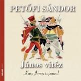 JÁNOS VITÉZ - KASS JÁNOS RAJZAIVAL - Ekönyv - PETŐFI SÁNDOR