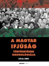 A MAGYAR IFJÚSÁG TÖRTÉNETÉNEK KRONOLÓGIÁJA - Ekönyv - GERGELY FERENC