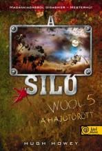 A SILÓ 5. - A HAJÓTÖRÖTT - FŰZÖTT - Ekönyv - HOWEY, HUGH