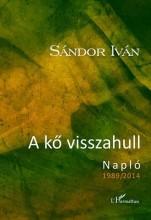 A KŐ VISSZAHULL - NAPLÓ 1989/2014 - Ekönyv - SÁNDOR IVÁN