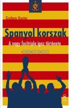 SPANYOL KORSZAK - A NAGY FOCITRIPLA IGAZ TÖRTÉNETE 2008, 2010, 2012 - Ekönyv - HUNTER, GRAHAM