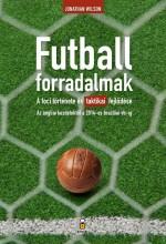 FUTBALLFORRADALMAK - A FOCI TÖRTÉNETE ÉS TAKTIKAI FEJLŐDÉSE... - Ekönyv - WILSON, JONATHAN