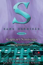 RAPHAEL SANTIAGO MEGMENTÉSE - KÖTÖTT - BANE KRÓNIKÁK 6. - Ekönyv - CLARE, CASSANDRA-BRENNAN, SARAH REES