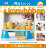 A KONYHÁBAN - KIS TUDÓS SOROZAT - Ekönyv - BURKE, LISA