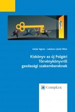 Kiskönyv az új Polgári Törvénykönyvről gazdasági szakembereknek - Ekönyv - Andor Ágnes, Lakatos László Péter