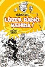 LÚZER RÁDIÓ, KEHIDA! - AZ ANGYALRABLÁS HADMŰVELET (LÚZER RÁDIÓ BP. IV.) - Ekönyv - BÖSZÖRMÉNYI GYULA