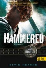 HAMMERED - ELKALAPÁLVA - FŰZÖTT - Ebook - HEARNE, KEVIN