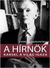 A HÍRNÖK - KARSKI, A VILÁG IGAZA - Ekönyv - ZBIKOWSKI, ANDRZEJ