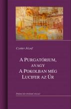 A PURGATÓRIUM, AVAGY A POKOLBAN MÉG LUCIFER AZ ÚR - Ekönyv - CZOTTER JÓZSEF