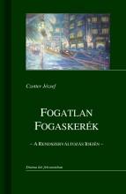 FOGATLAN FOGASKERÉK - A RENDSZERVÁLTOZÁS IDEJÉN - Ebook - CZOTTER JÓZSEF
