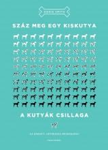 SZÁZ MEG EGY KISKUTYA - A KUTYÁK CSILLAGA - Ekönyv - SMITH, DODIE