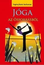 JÓGA AZ ŐSFORRÁSBÓL - Ebook - SACHAROW, YOGIRAJ BORIS